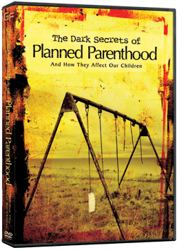 The Dark Secrets of Planned Parenthood - DVD